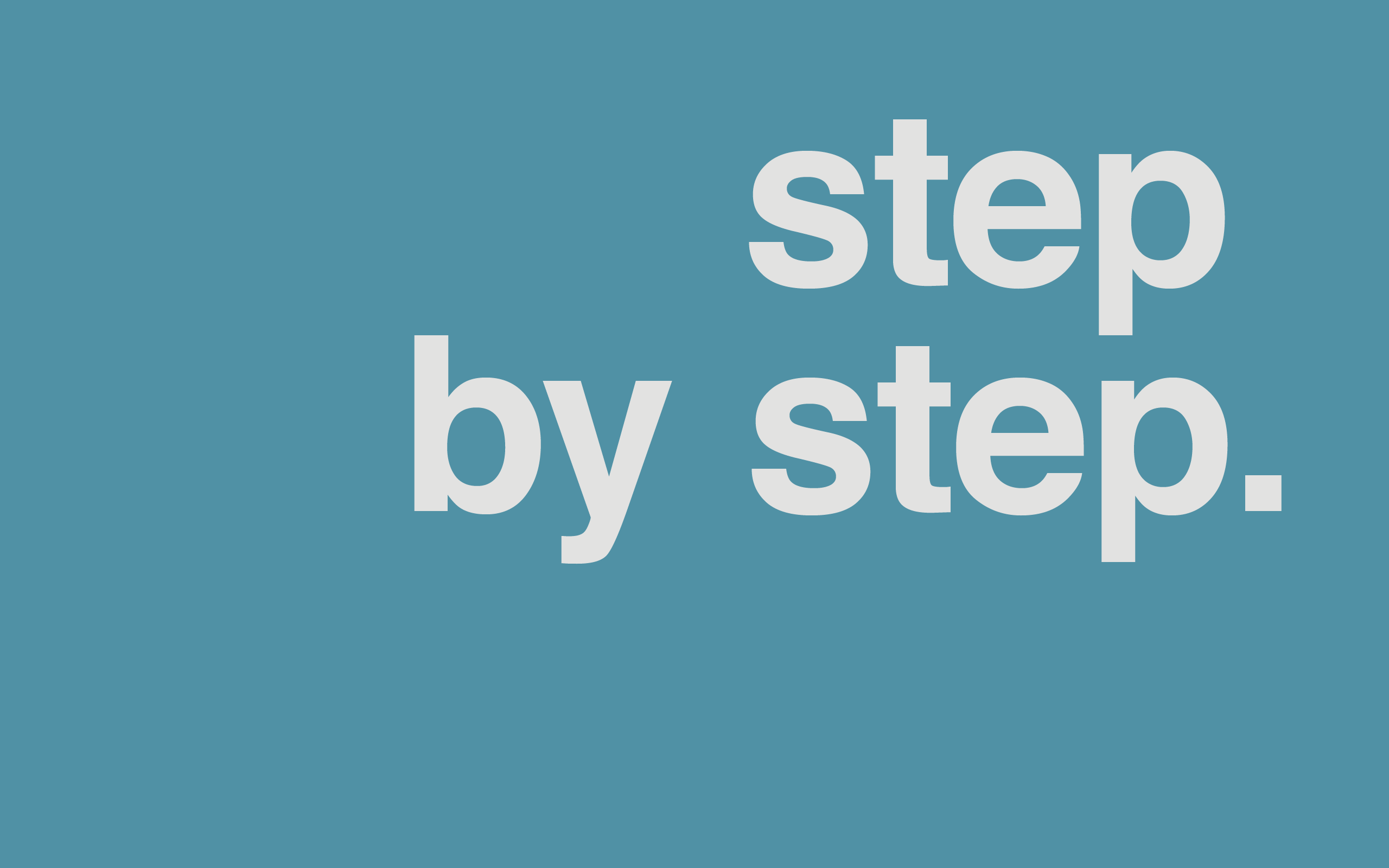 Шаг за шагом — понемногу к большим целям